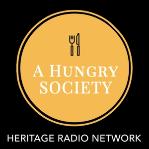 A Hungry Society by Heritage Radio Network