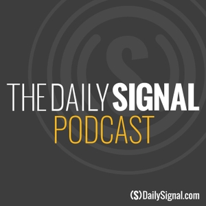 The Daily Signal Podcast by Daily Signal News