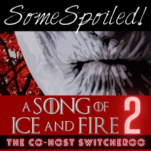 Unspoiled! A Song Of Ice And Fire by UNspoiled! Network