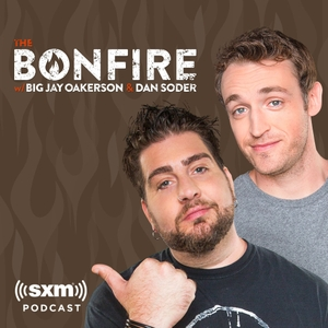 The Bonfire with Big Jay Oakerson and Dan Soder by SiriusXM