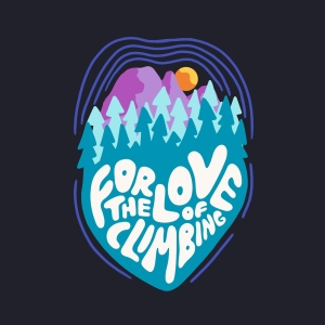 For the Love of Climbing by Kathy Karlo