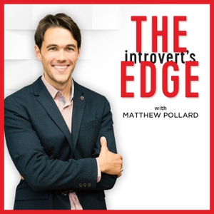 The Introvert's Edge: Discover the Strategies and Tactics of Introverted Global Business Leaders by Matthew Pollard, Introvert, Author, Entrepreneur, Sales and Marketing Strategist