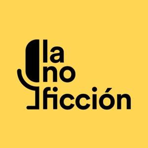 La no ficción by Producido y dirigido por Juan Serrano