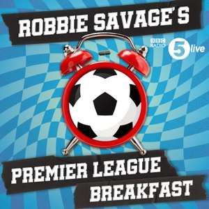 Robbie Savage's Premier League Breakfast by BBC Radio 5 live
