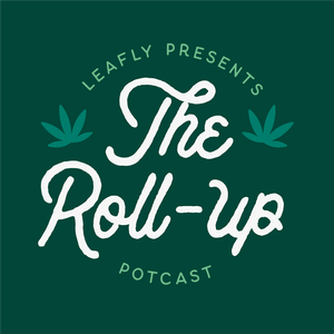 The Roll-Up by Leafly Podcasts