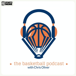 The Basketball Podcast by Chris Oliver | Sports Drink
