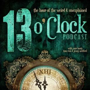 13 O'Clock Podcast by 13 O'Clock Podcast