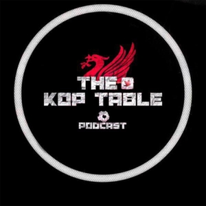 The Kop Table by A Liverpool Football Podcast by Ronnie Dog Media