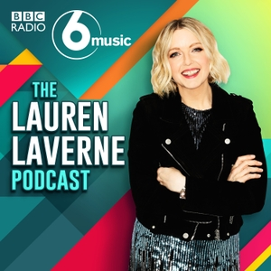 The Lauren Laverne Podcast by BBC Radio 6 Music