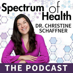 The Spectrum of Health with Dr. Christine Schaffner by Dr. Christine Schaffner