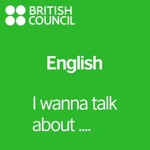 I want to talk about - LearnEnglish by British Council | LearnEnglish