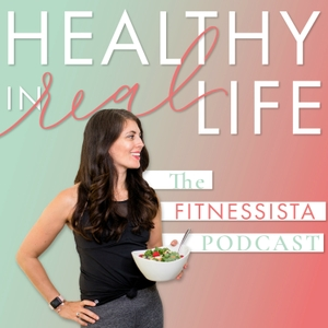 The Fitnessista Podcast: Healthy In Real Life by Gina Harney
