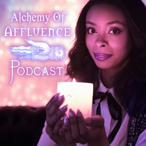 Alchemy Of Affluence Podcast by Afura Nefertiti Fareed