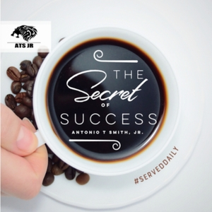 The Secret To Success by Antonio T. Smith Jr.