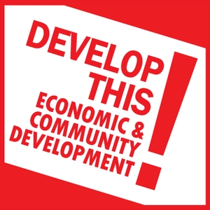 Develop This: Economic and Community Development by None