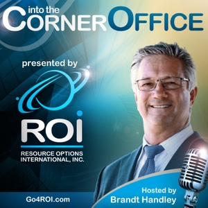 ROI's Into the Corner Office Podcast: Powerhouse Middle Market CEOs Telling it Real—Unexpected Career Conversations by Resource Options International, Inc. | Executive Recruiting | Middle Market | CEO Career Journeys
