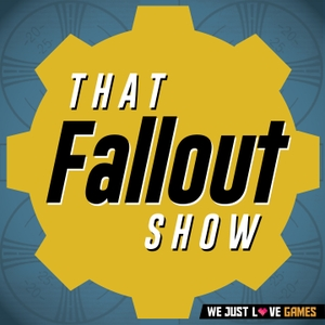 That Fallout Show by We Just Love Games