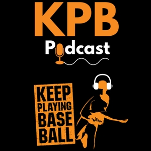 KPB Podcast by Keep Playing Baseball