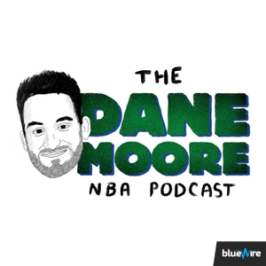The Dane Moore NBA Podcast by Blue Wire