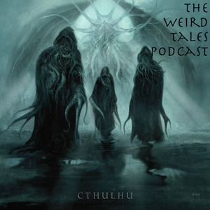 The Weird Tales Podcast by Tycho Alhambra