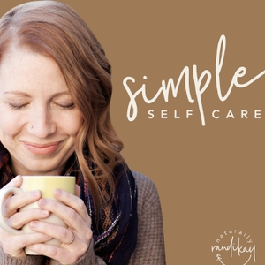 Simple Self Care Podcast by Naturally Randi Kay