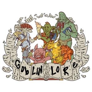 Goblin Lore Podcast by Goblin Lore Podcast