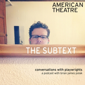 The Subtext by AMERICAN THEATRE