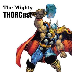 The Mighty Thorcast by Ed and Teri