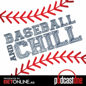 Baseball & Chill by PodcastOne