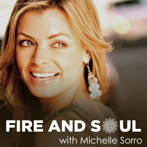 Fire and Soul Podcast with Michelle Sorro | Real Talks on Self Development, Self-Love, Success, Entrepreneurship, Mindset + m by Michelle Sorro | 7 Figure Heart Centered Digital CEO