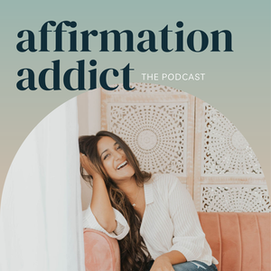 Affirmation Addict Podcast by Payal Corley