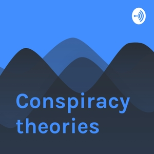 Conspiracy theories by Sara Lawrence