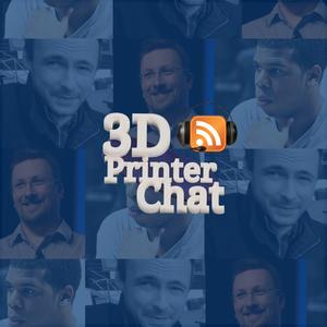 3D Printer Chat Show - The 3D Printing Podcast by Chris Garrett, Håkan Fägnell, Miles Scott