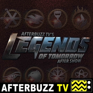 The Legends of Tomorrow Podcast by AfterBuzz TV