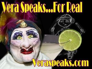 Vera Speaks… For Real