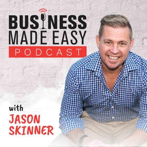 Business Made Easy Podcast by Jason Skinner