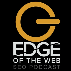 EDGE of the Web - An SEO Podcast for Today's Digital Marketer by Erin Sparks, Site Strategics