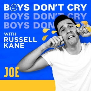 Boys Don't Cry with Russell Kane by Joe
