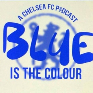 Blue Is The Colour: A Chelsea FC Podcast by Simon Phillips, Andrew Tindall, Liam Hungate