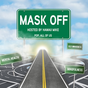 Mask Off: A podcast about life, mental health and hip hop culture. by Mask Off Podcast