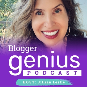 The Blogger Genius Podcast with Jillian Leslie by Jillian Leslie