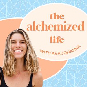The Alchemized Life by Ava Johanna