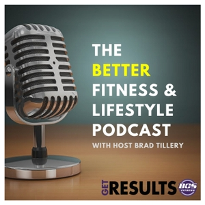 Better Fitness and Lifestyle Podcast by Better Fitness and Lifestyle Podcast