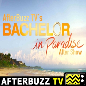 The Bachelor in Paradise Podcast by AfterBuzz TV