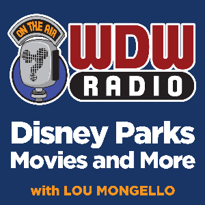 The WDW Radio Show - Your Walt Disney World Information Station by Lou Mongello - Disney Expert, Host, Author, and Speaker