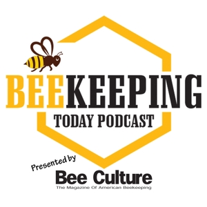 Beekeeping Today Podcast by Jeff Ott, Kim Flottum