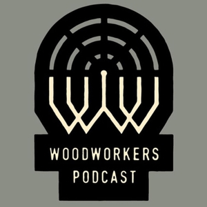Woodworkers Podcast by Ramon, Phil & Ben