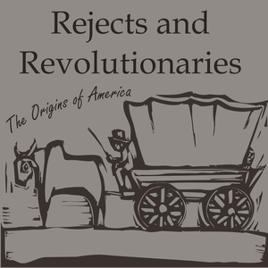 Rejects & Revolutionaries: The origins of America by Sarah Tanksalvala