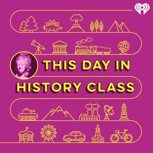This Day in History Class by iHeartRadio & HowStuffWorks