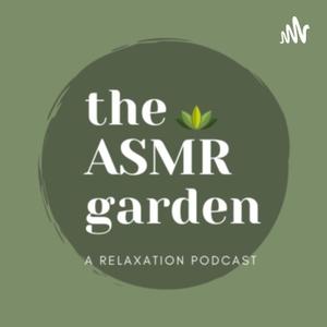 The ASMR Garden by asmr